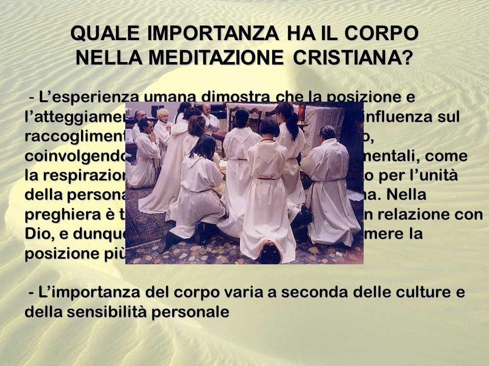 QUALE IMPORTANZA HA IL CORPO NELLA MEDITAZIONE CRISTIANA