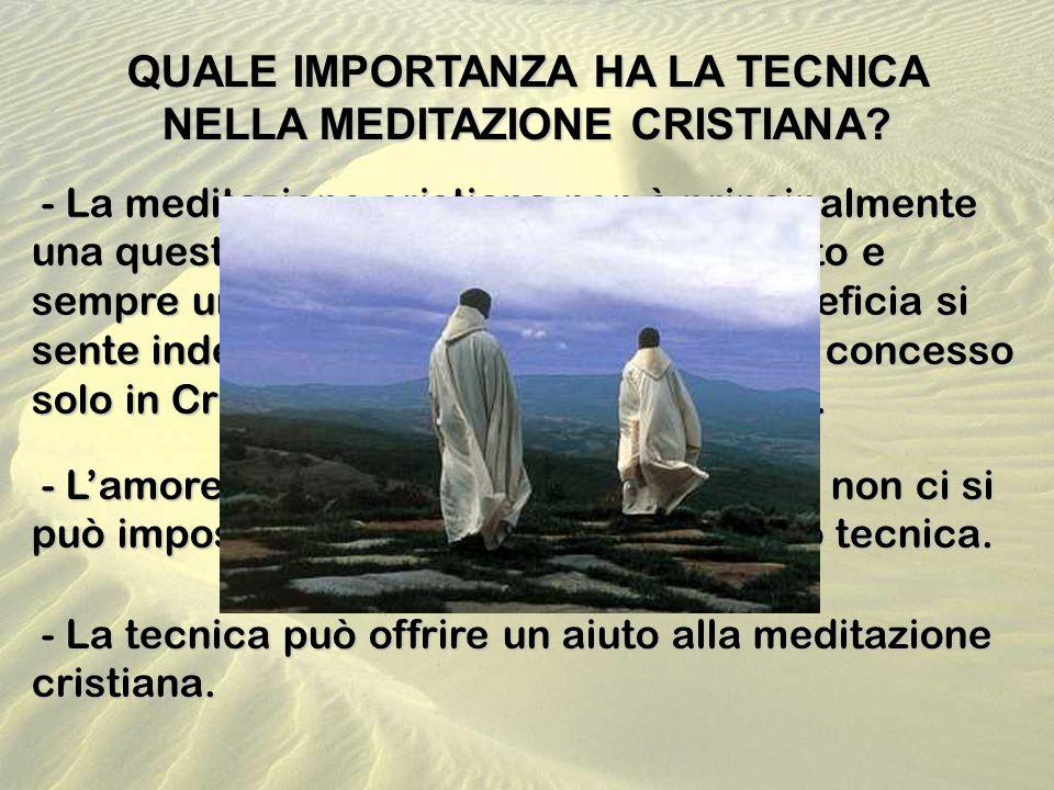 QUALE IMPORTANZA HA LA TECNICA NELLA MEDITAZIONE CRISTIANA