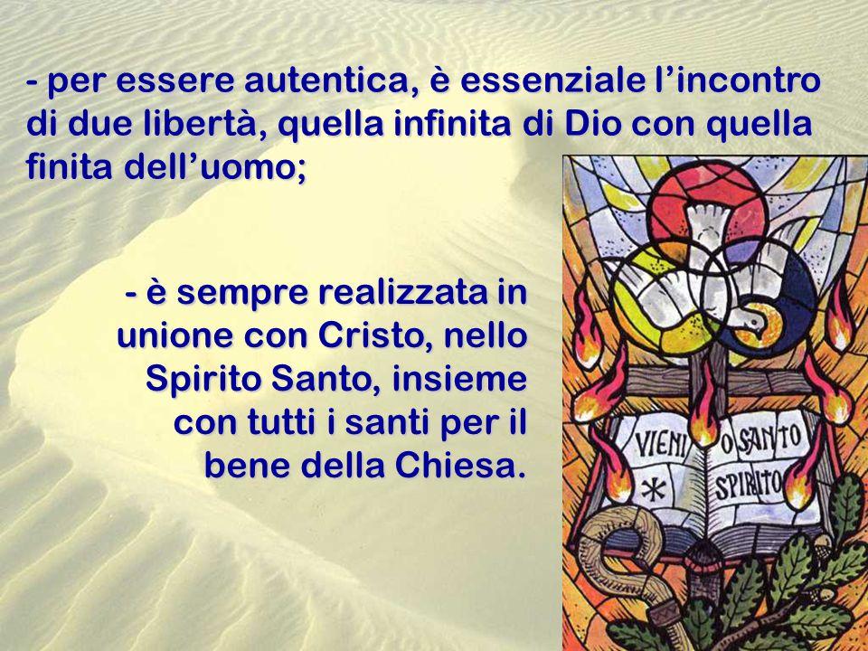 per essere autentica, è essenziale l'incontro di due libertà, quella infinita di Dio con quella finita dell'uomo;
