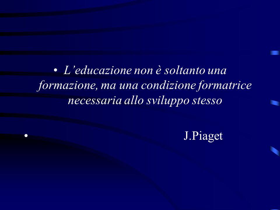 L'educazione non è soltanto una formazione, ma una condizione formatrice necessaria allo sviluppo stesso