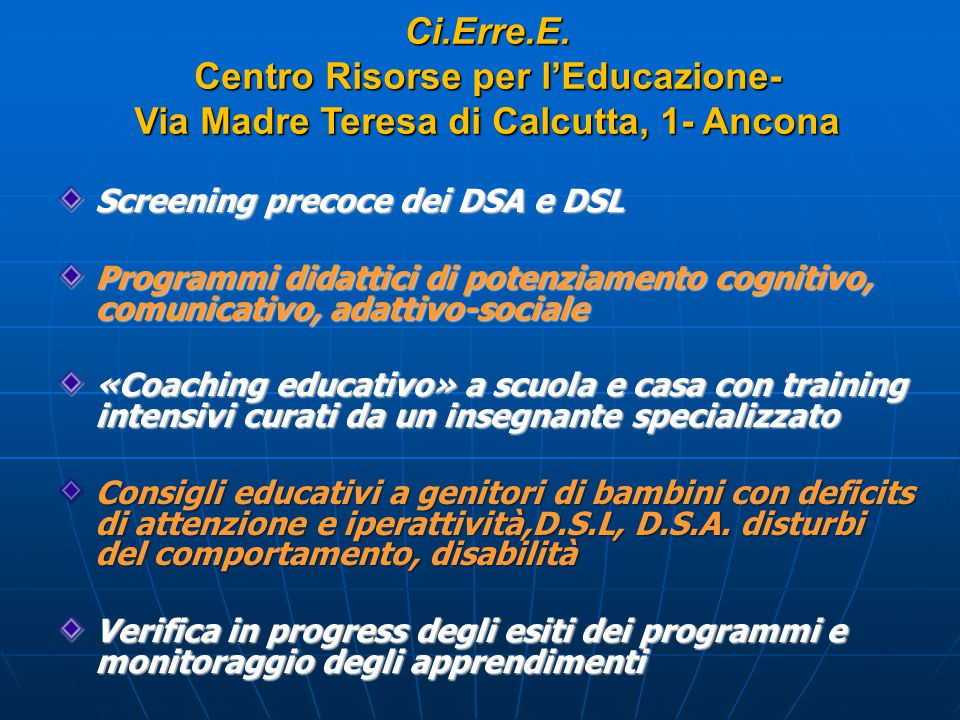 Ci.Erre.E. Centro Risorse per l'Educazione- Via Madre Teresa di Calcutta, 1- Ancona