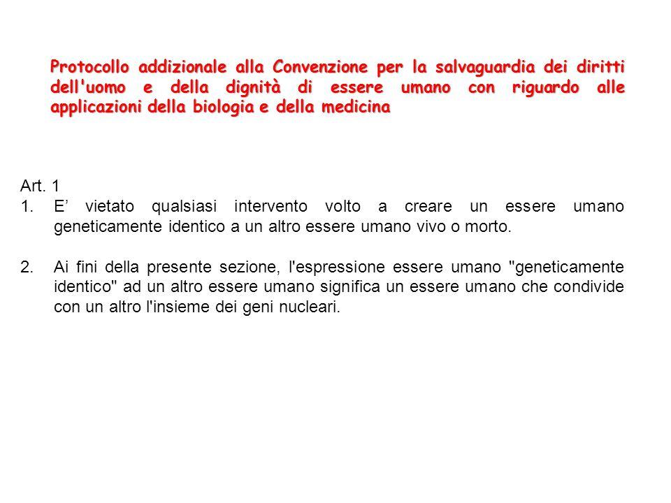 Protocollo addizionale alla Convenzione per la salvaguardia dei diritti dell uomo e della dignità di essere umano con riguardo alle applicazioni della biologia e della medicina