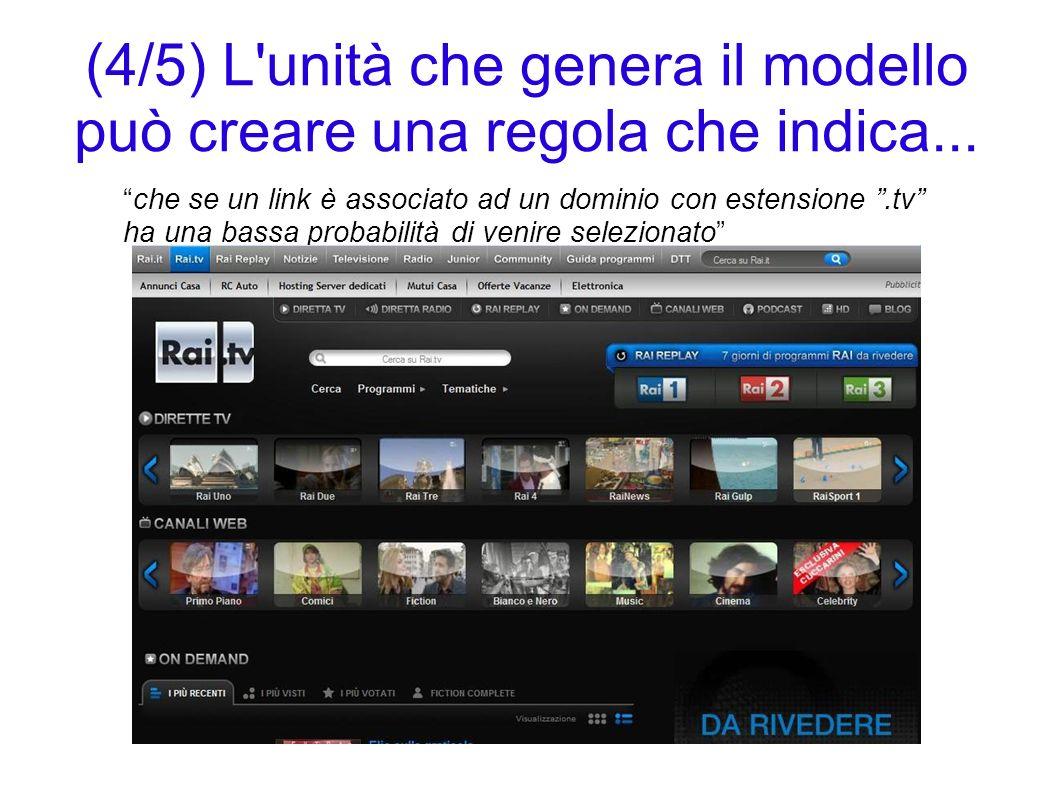 (4/5) L unità che genera il modello può creare una regola che indica...