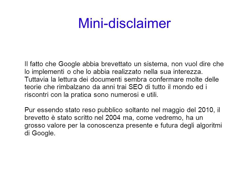 Mini-disclaimer Il fatto che Google abbia brevettato un sistema, non vuol dire che lo implementi o che lo abbia realizzato nella sua interezza.