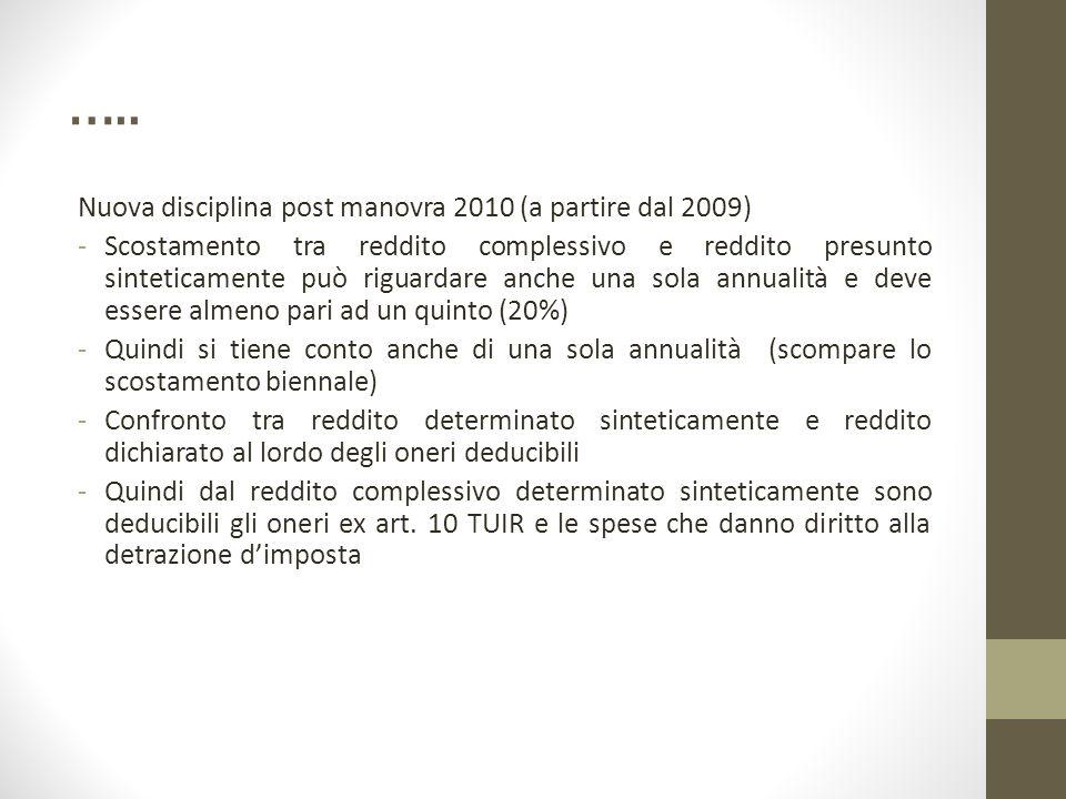 ….. Nuova disciplina post manovra 2010 (a partire dal 2009)