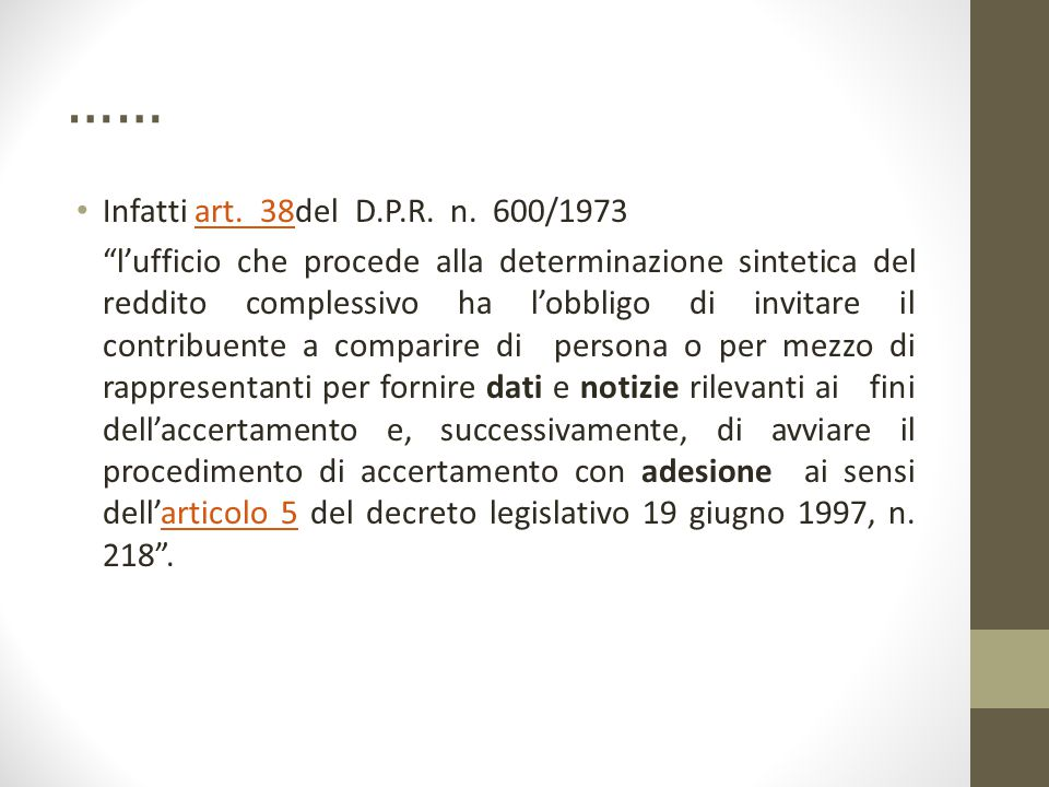 …… Infatti art. 38del D.P.R. n. 600/1973