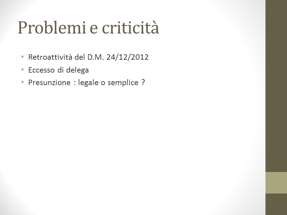 Problemi e criticità Retroattività del D.M. 24/12/2012