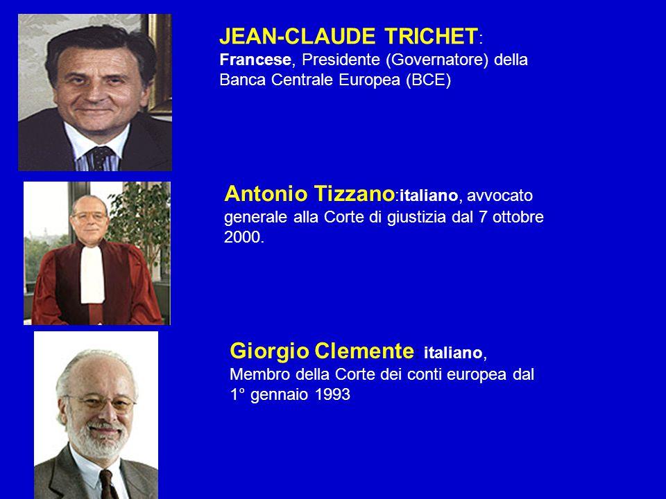 JEAN-CLAUDE TRICHET: Francese, Presidente (Governatore) della Banca Centrale Europea (BCE)