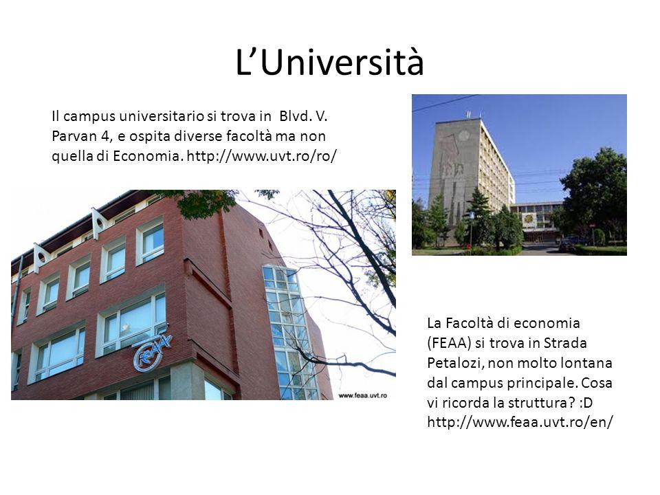 L'Università Il campus universitario si trova in Blvd. V. Parvan 4, e ospita diverse facoltà ma non quella di Economia. http://www.uvt.ro/ro/