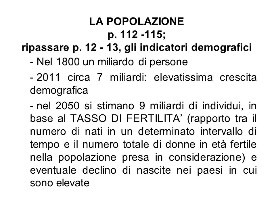 LA POPOLAZIONE p. 112 -115; ripassare p