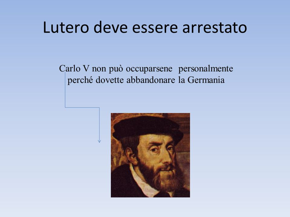 Lutero deve essere arrestato