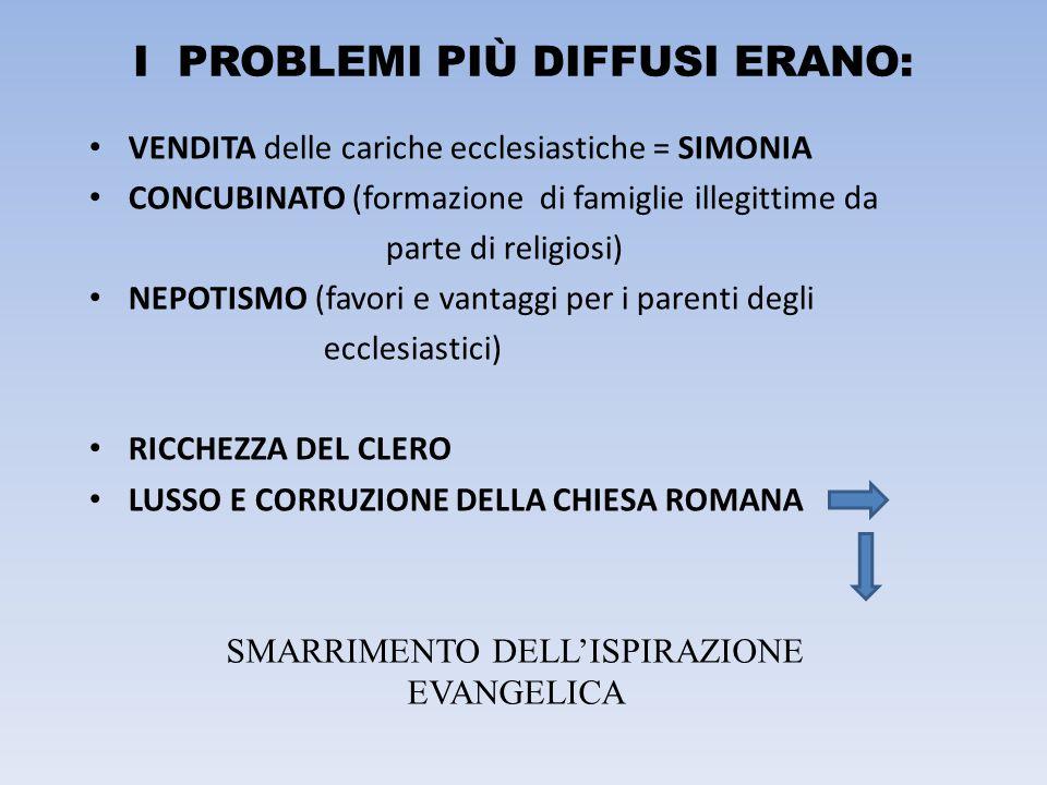 I PROBLEMI PIÙ DIFFUSI ERANO: