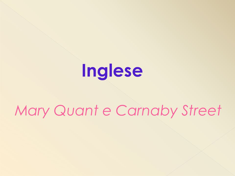 Inglese Mary Quant e Carnaby Street