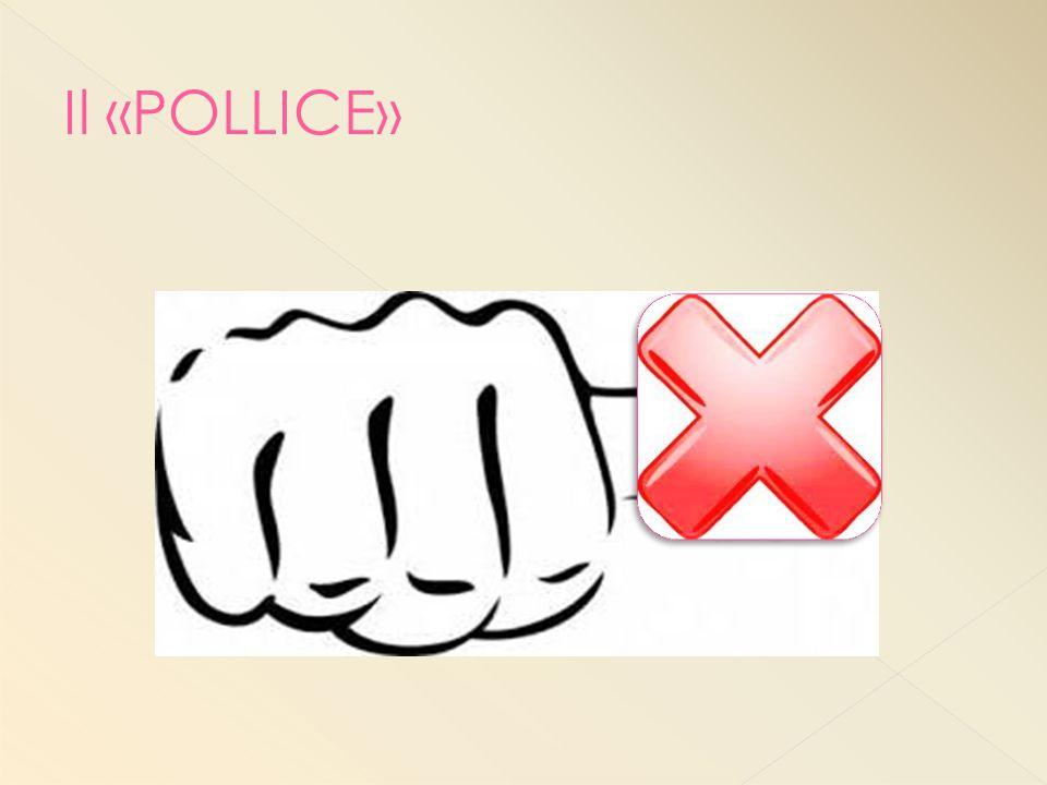 Il «POLLICE» Cos'è il «pollice»
