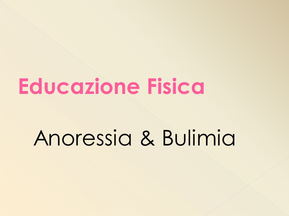 Educazione Fisica Anoressia & Bulimia