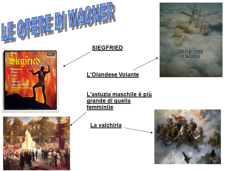 LE OPERE DI WAGNER SIEGFRIED L Olandese Volante