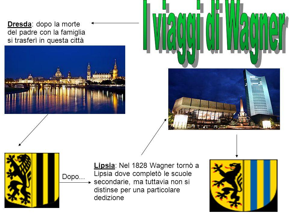 I viaggi di Wagner Dresda: dopo la morte del padre con la famiglia si trasferì in questa città.