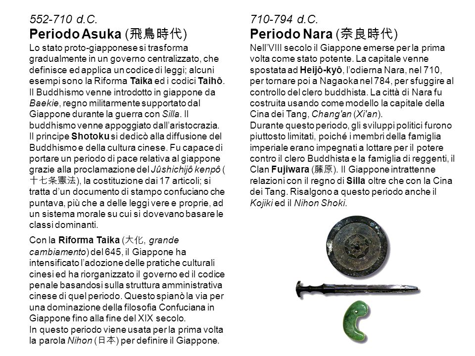Periodo Asuka (飛鳥時代) Periodo Nara (奈良時代) 552-710 d.C. 710-794 d.C.