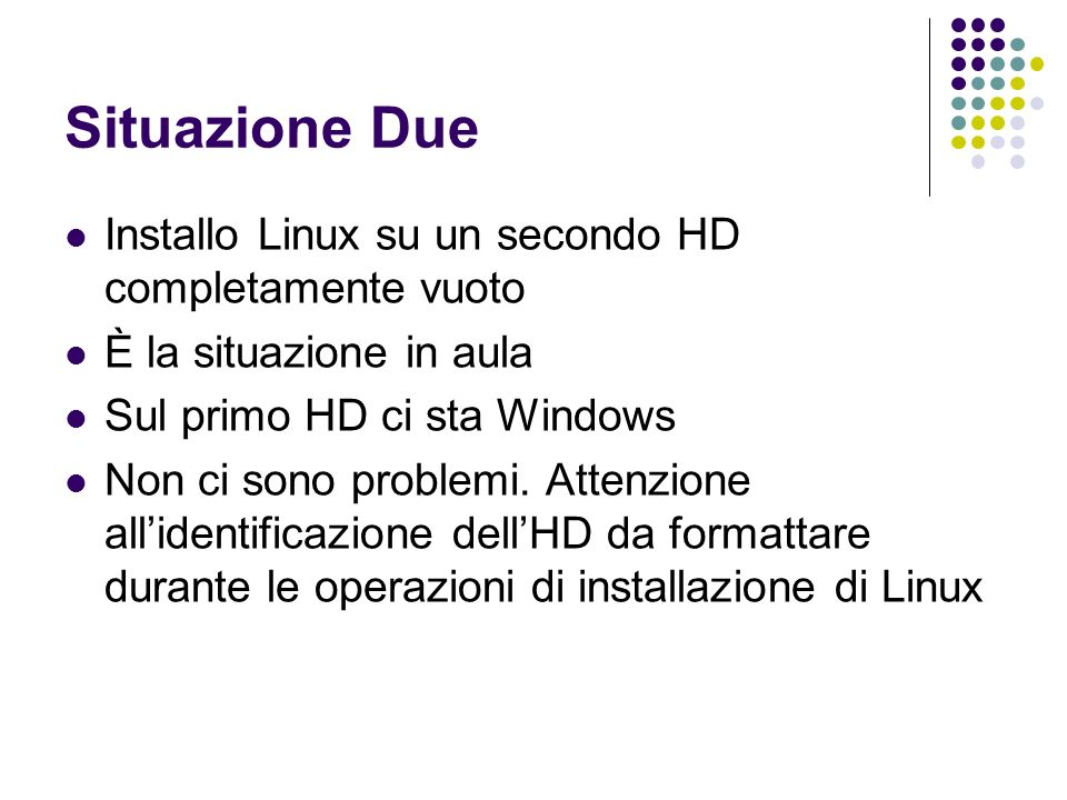 Situazione Due Installo Linux su un secondo HD completamente vuoto