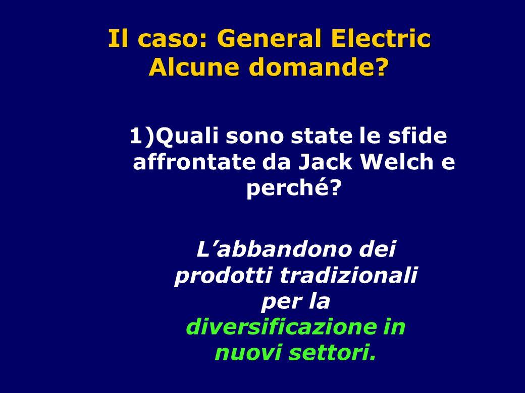 Il caso: General Electric Alcune domande
