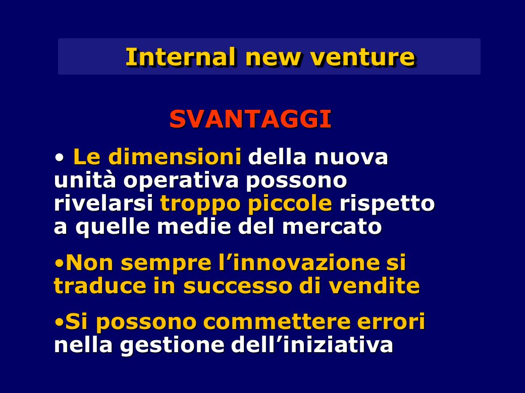Internal new venture SVANTAGGI
