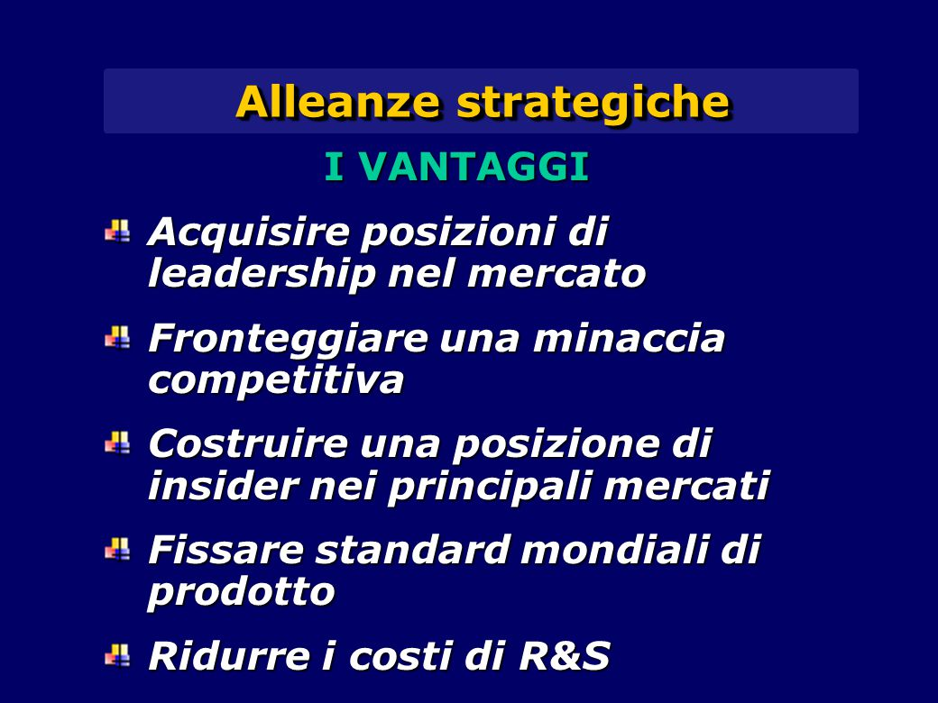 Alleanze strategiche I VANTAGGI
