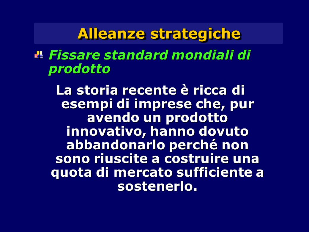 Alleanze strategiche Fissare standard mondiali di prodotto