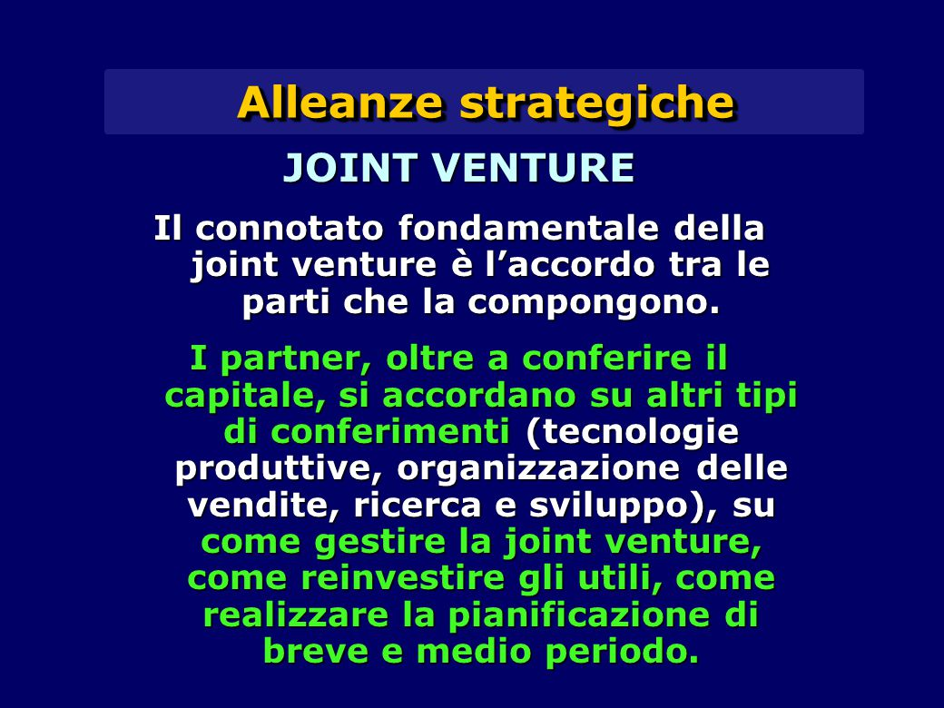 Alleanze strategiche JOINT VENTURE