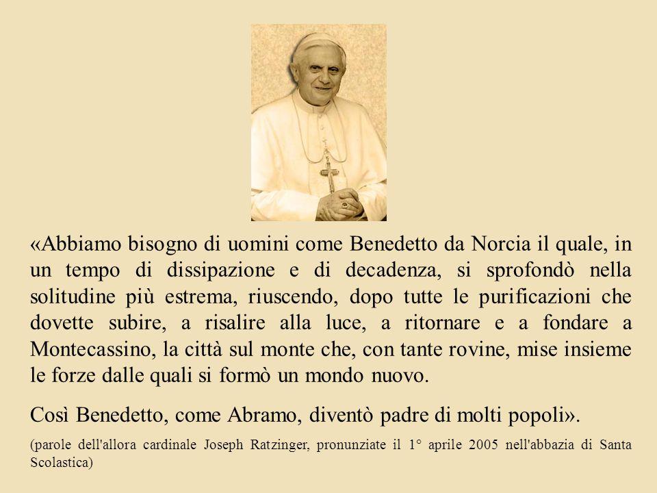 Così Benedetto, come Abramo, diventò padre di molti popoli».