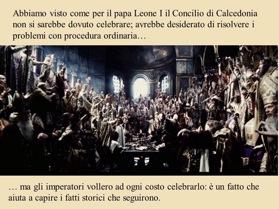 Abbiamo visto come per il papa Leone I il Concilio di Calcedonia non si sarebbe dovuto celebrare; avrebbe desiderato di risolvere i problemi con procedura ordinaria…