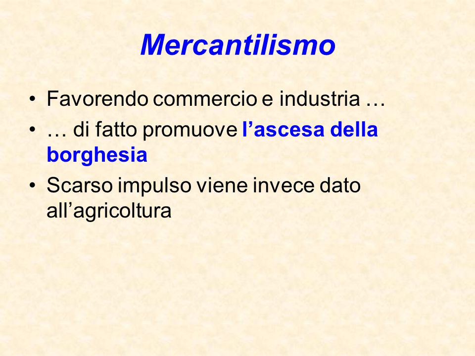 Mercantilismo Favorendo commercio e industria …
