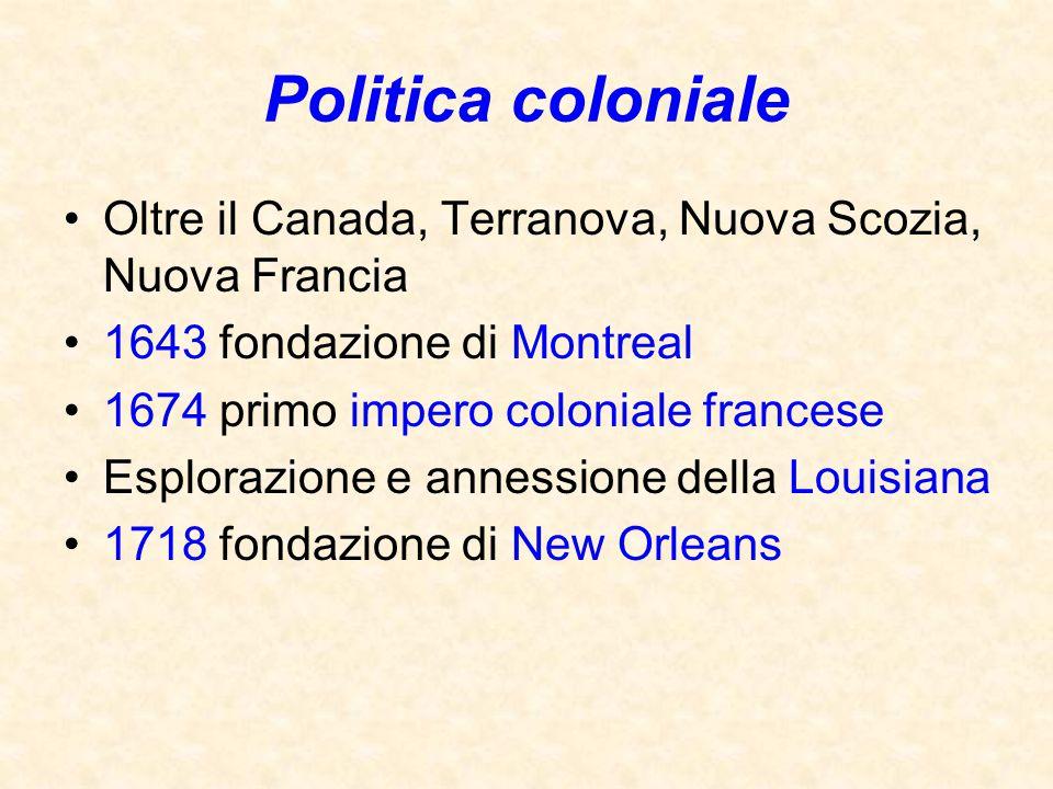 Politica coloniale Oltre il Canada, Terranova, Nuova Scozia, Nuova Francia. 1643 fondazione di Montreal.