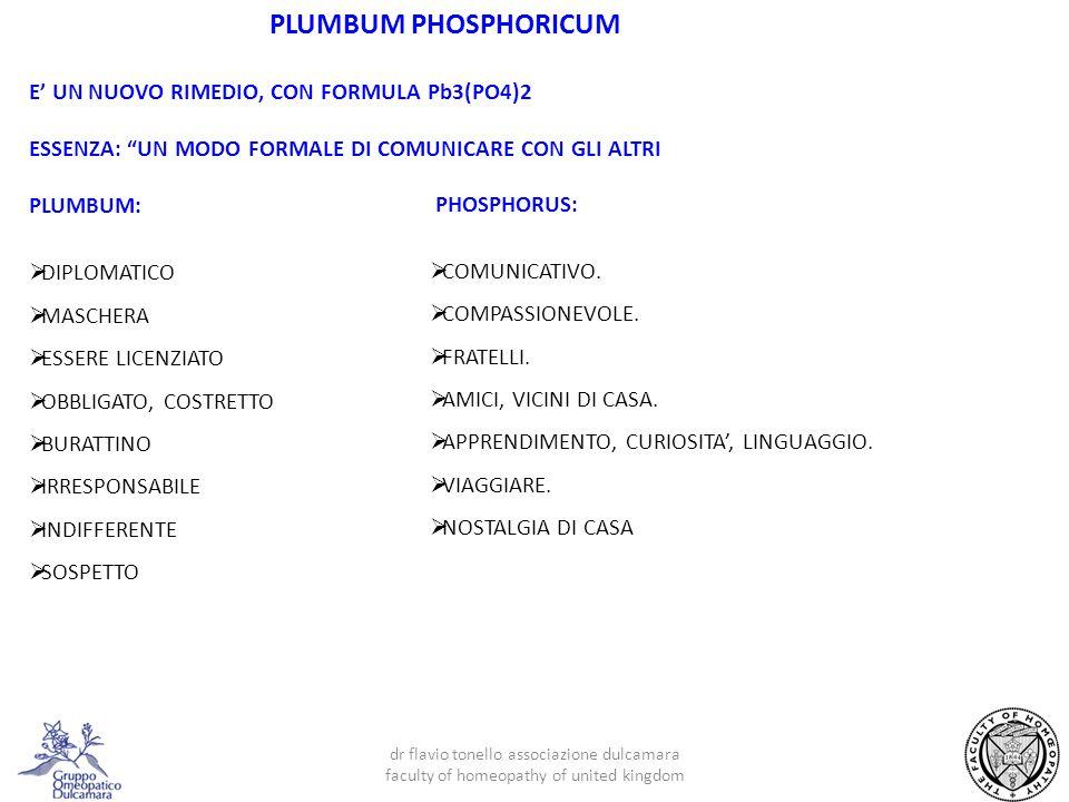 PLUMBUM PHOSPHORICUM E' UN NUOVO RIMEDIO, CON FORMULA Pb3(PO4)2