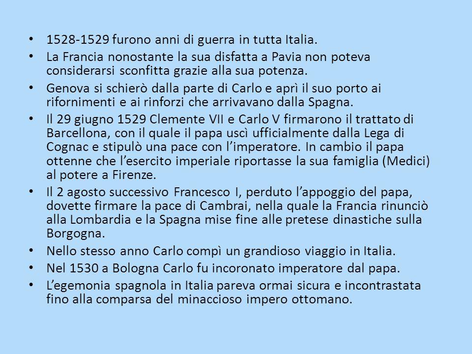 1528-1529 furono anni di guerra in tutta Italia.