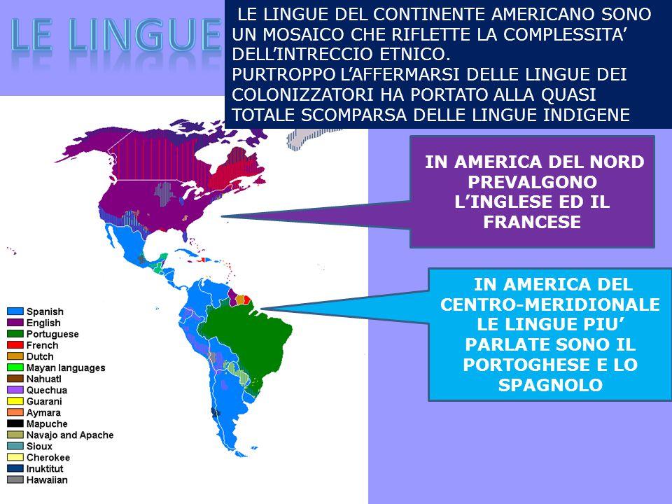 IN AMERICA DEL NORD PREVALGONO L'INGLESE ED IL FRANCESE
