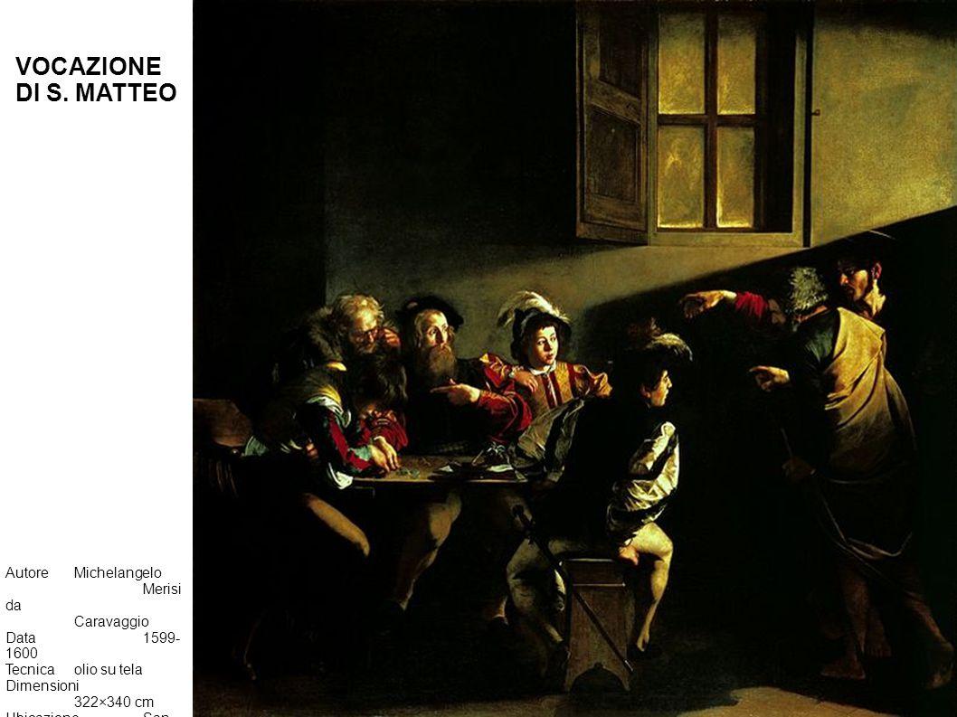 VOCAZIONE DI S. MATTEO Autore Michelangelo Merisi da Caravaggio