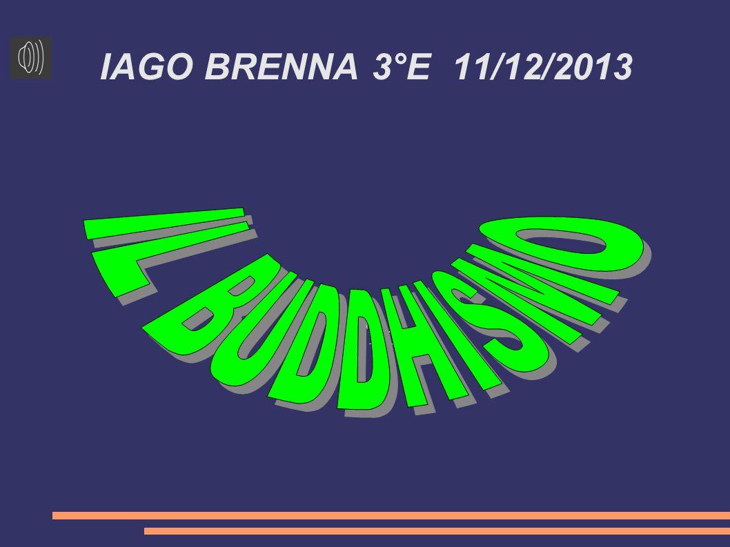 IL BUDDHISMO IAGO BRENNA 3°E 11/12/2013 Titolo
