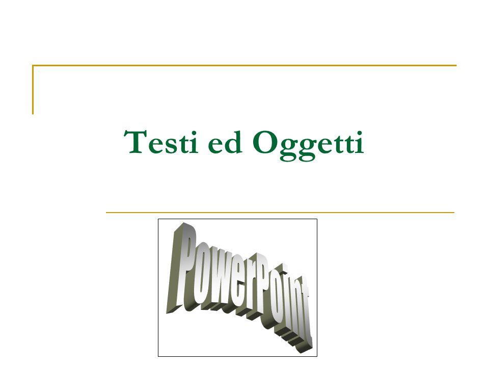 Testi ed Oggetti PowerPoint