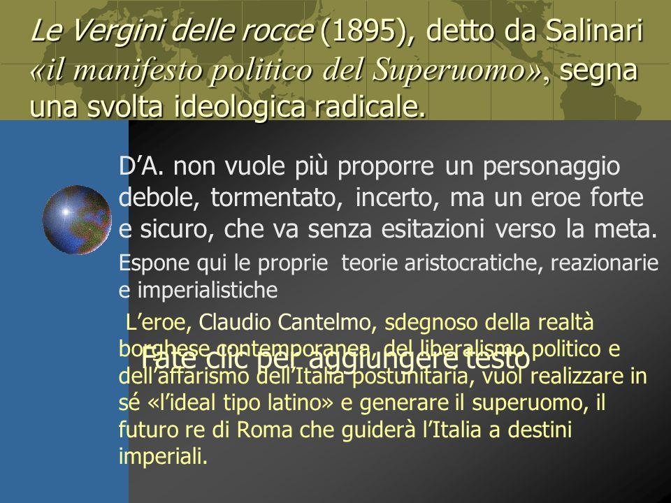 Le Vergini delle rocce (1895), detto da Salinari «il manifesto politico del Superuomo», segna una svolta ideologica radicale.