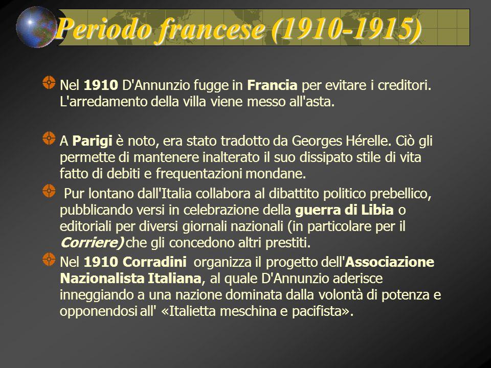 Periodo francese (1910-1915) Nel 1910 D Annunzio fugge in Francia per evitare i creditori. L arredamento della villa viene messo all asta.