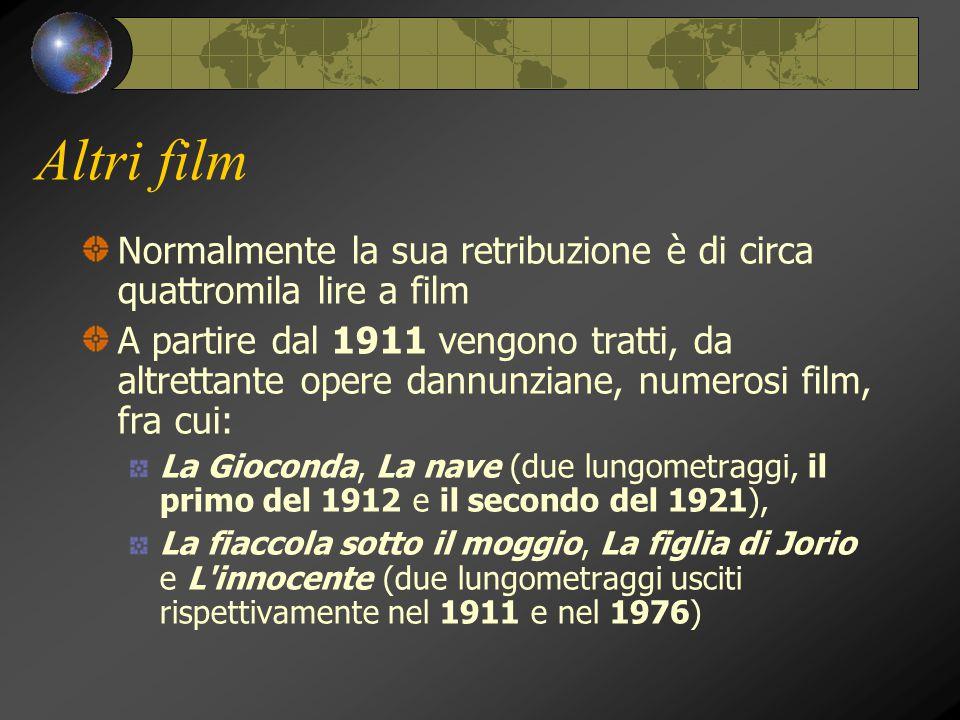 Altri film Normalmente la sua retribuzione è di circa quattromila lire a film.