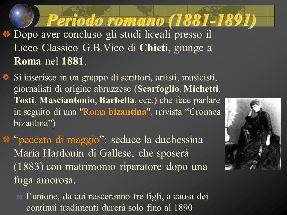 Periodo romano (1881-1891) Dopo aver concluso gli studi liceali presso il Liceo Classico G.B.Vico di Chieti, giunge a Roma nel 1881.