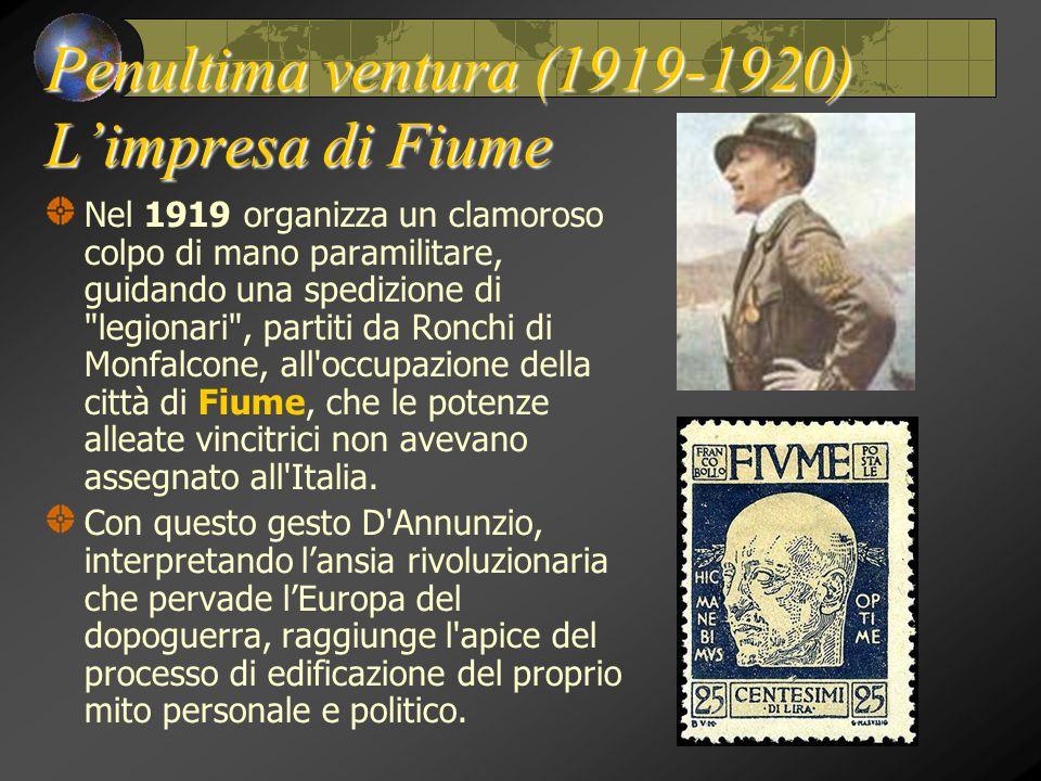 Penultima ventura (1919-1920) L'impresa di Fiume