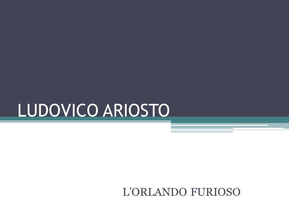 LUDOVICO ARIOSTO L'ORLANDO FURIOSO