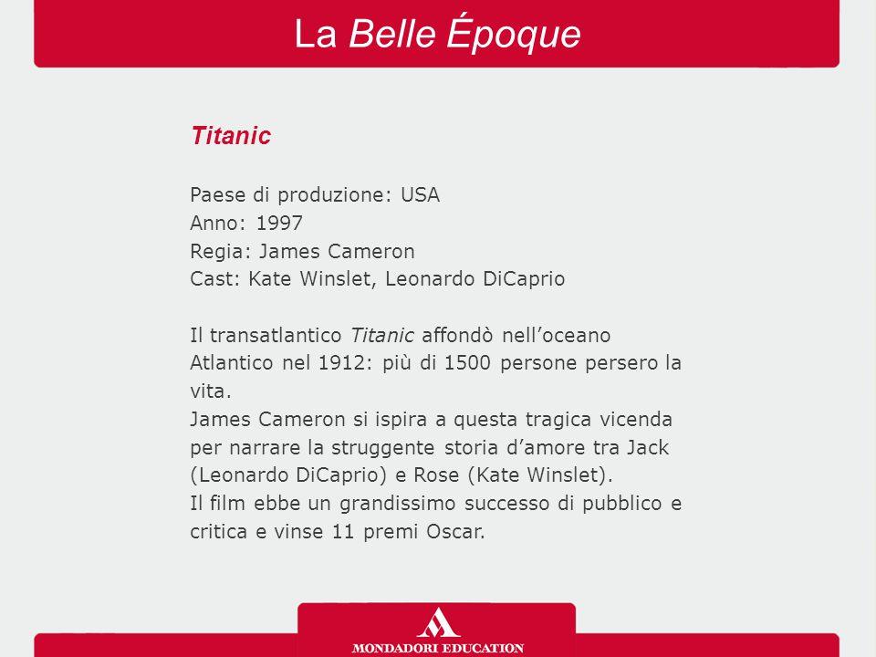La Belle Époque Titanic Paese di produzione: USA Anno: 1997