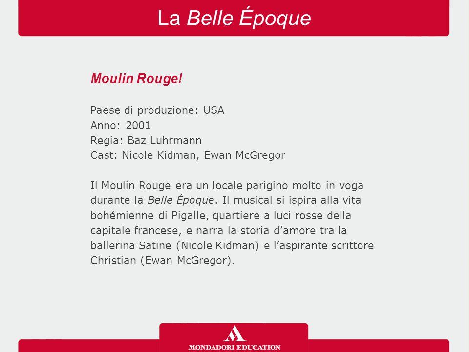 La Belle Époque Moulin Rouge! Paese di produzione: USA Anno: 2001