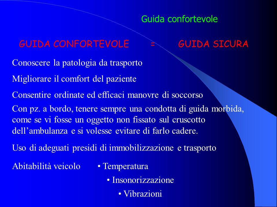 Guida confortevole GUIDA CONFORTEVOLE. = GUIDA SICURA. Conoscere la patologia da trasporto. Migliorare il comfort del paziente.