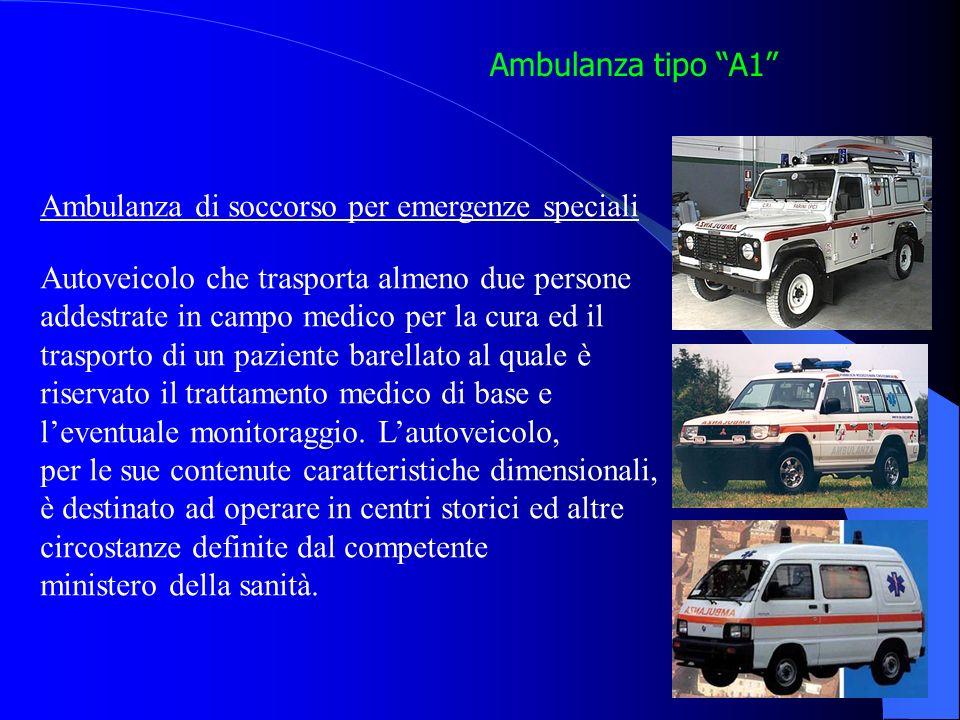Ambulanza tipo A1 Ambulanza di soccorso per emergenze speciali. Autoveicolo che trasporta almeno due persone.