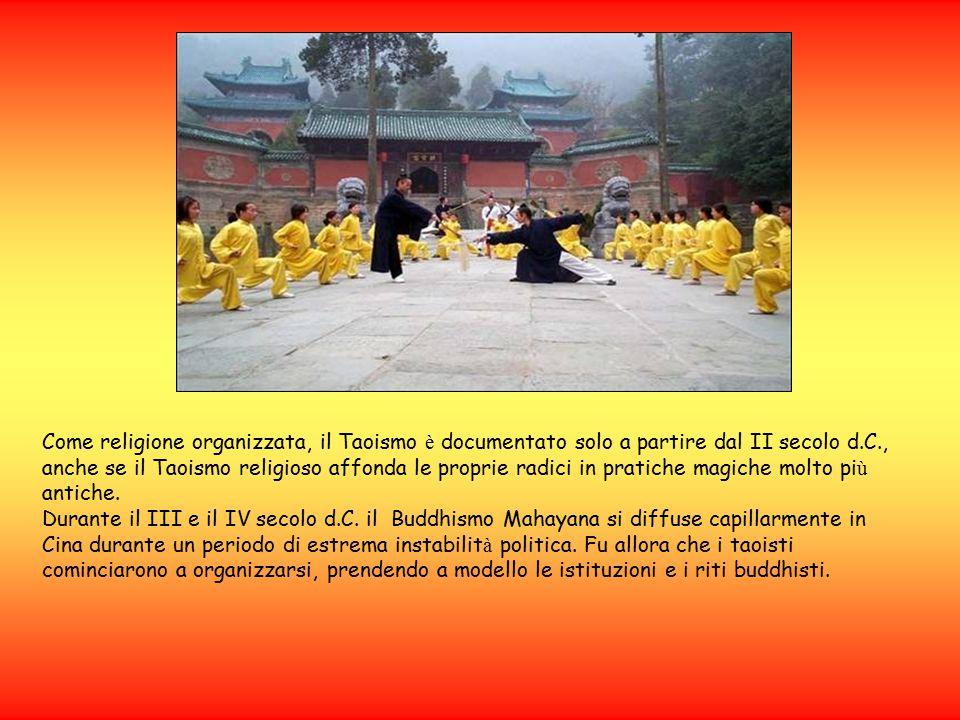 Come religione organizzata, il Taoismo è documentato solo a partire dal II secolo d.C., anche se il Taoismo religioso affonda le proprie radici in pratiche magiche molto più antiche.