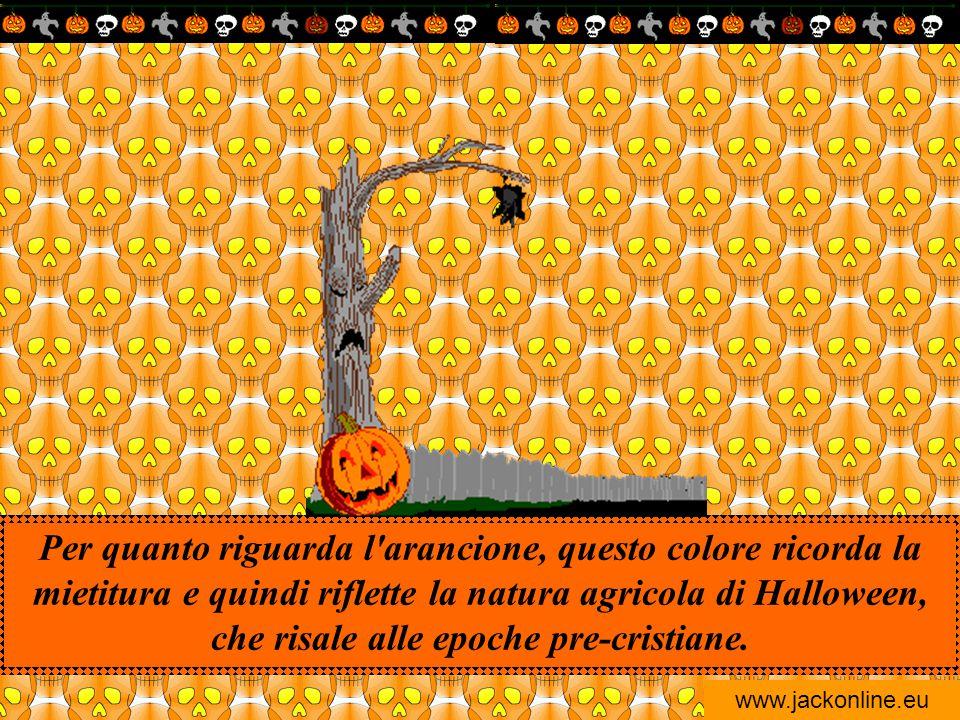 Per quanto riguarda l arancione, questo colore ricorda la mietitura e quindi riflette la natura agricola di Halloween, che risale alle epoche pre-cristiane.